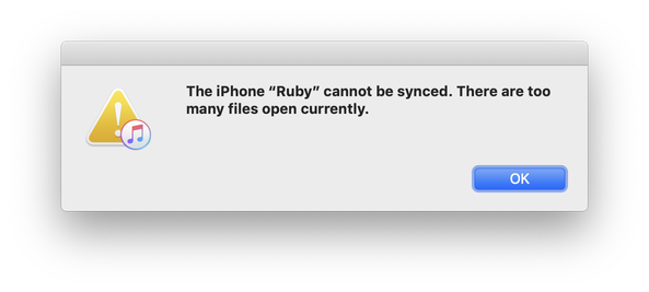 "The iPhone ""Ruby"" cannot be synced. There are too many open files currently."